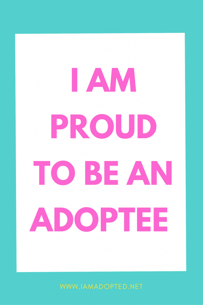 I'm Proud to Be An Adoptee