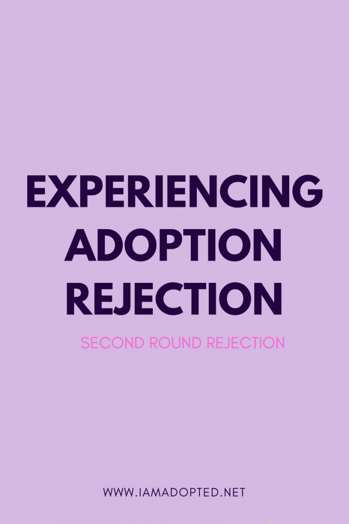 Experiencing Adoption Rejection, Again