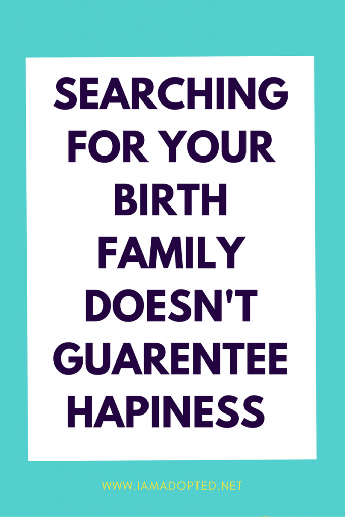 Searching For Your Birth Family Does't Guarantee Happiness