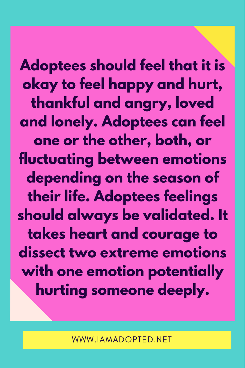 Understanding The Happiness And Hurt Adoptees Feel I Am Adopted