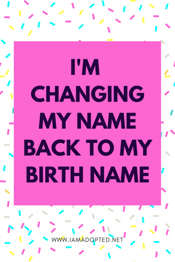 I'm Changing My Name Back to My Birth Name