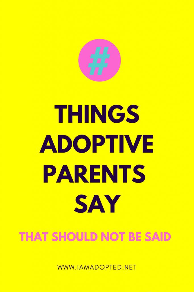 Things Adoptive Parents Say