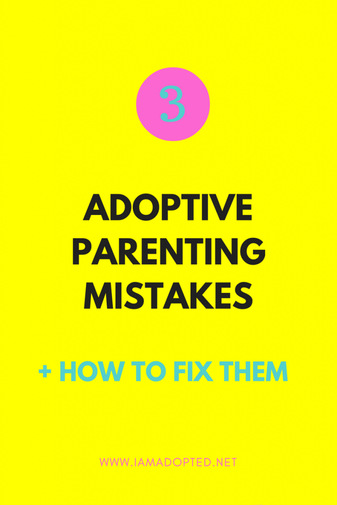 Parenting Mistakes Adoptive Parents Make